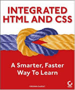 Integrated HTML and CSS: A Smarter, Faster Way to Learn by Virginia DeBolt